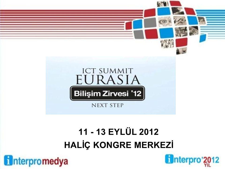 11 - 13 EYLÜL 2012 HALİÇ KONGRE MERKEZİ