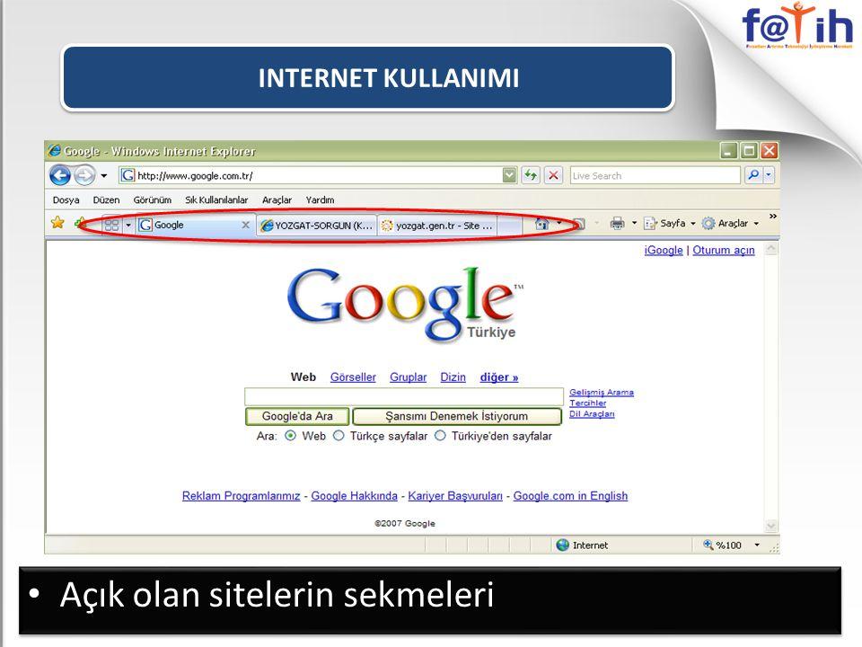 INTERNET KULLANIMI Açık olan sitelerin sekmeleri