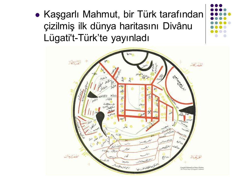 39 Kaşgarlı Mahmut, bir Türk tarafından çizilmiş ilk dünya haritasını Divânu Lügati't-Türk'te yayınladı