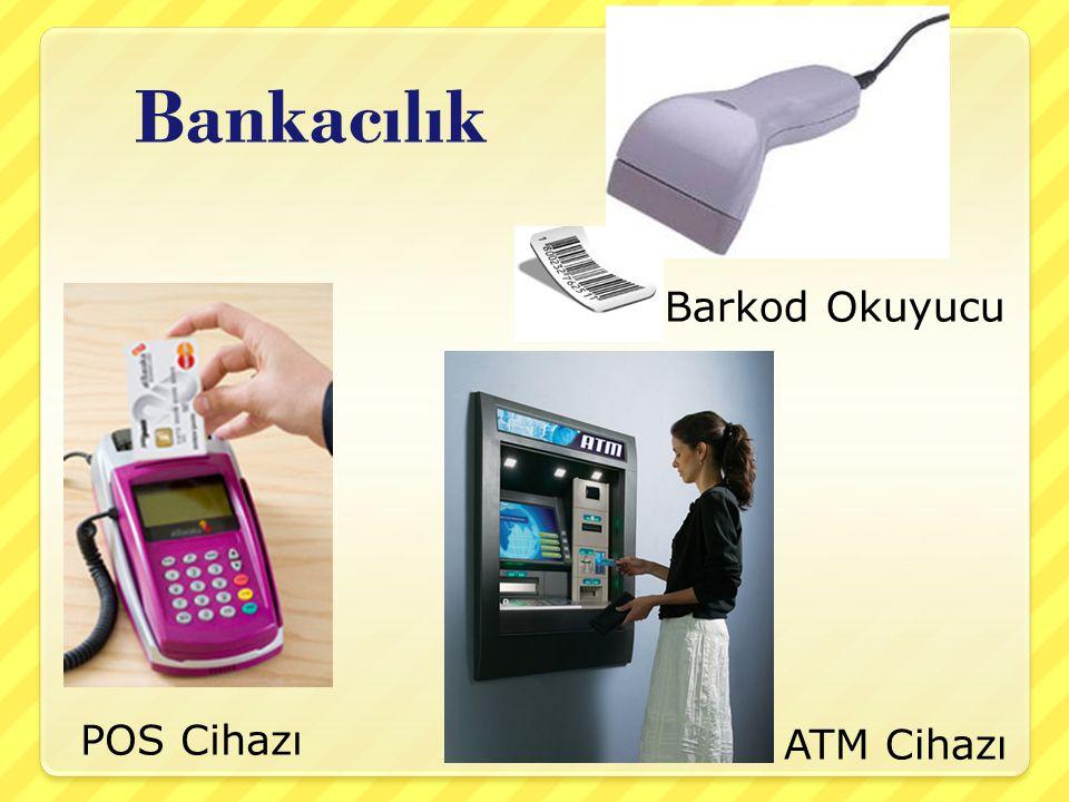 Bankacılık POS Cihazı ATM Cihazı Barkod Okuyucu