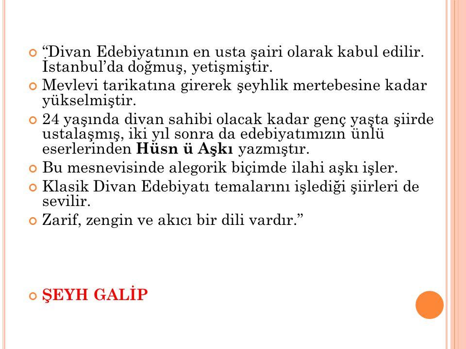 """""""Divan Edebiyatının en usta şairi olarak kabul edilir. İstanbul'da doğmuş, yetişmiştir. Mevlevi tarikatına girerek şeyhlik mertebesine kadar yükselmiş"""