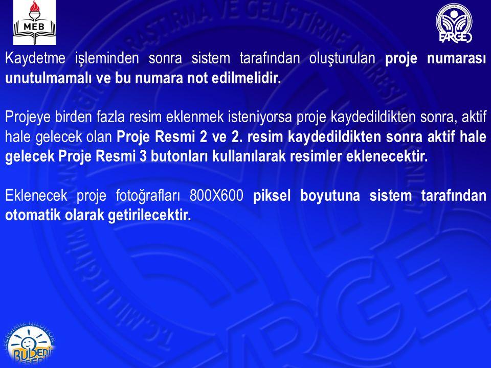 Kaydetme işleminden sonra sistem tarafından oluşturulan proje numarası unutulmamalı ve bu numara not edilmelidir.