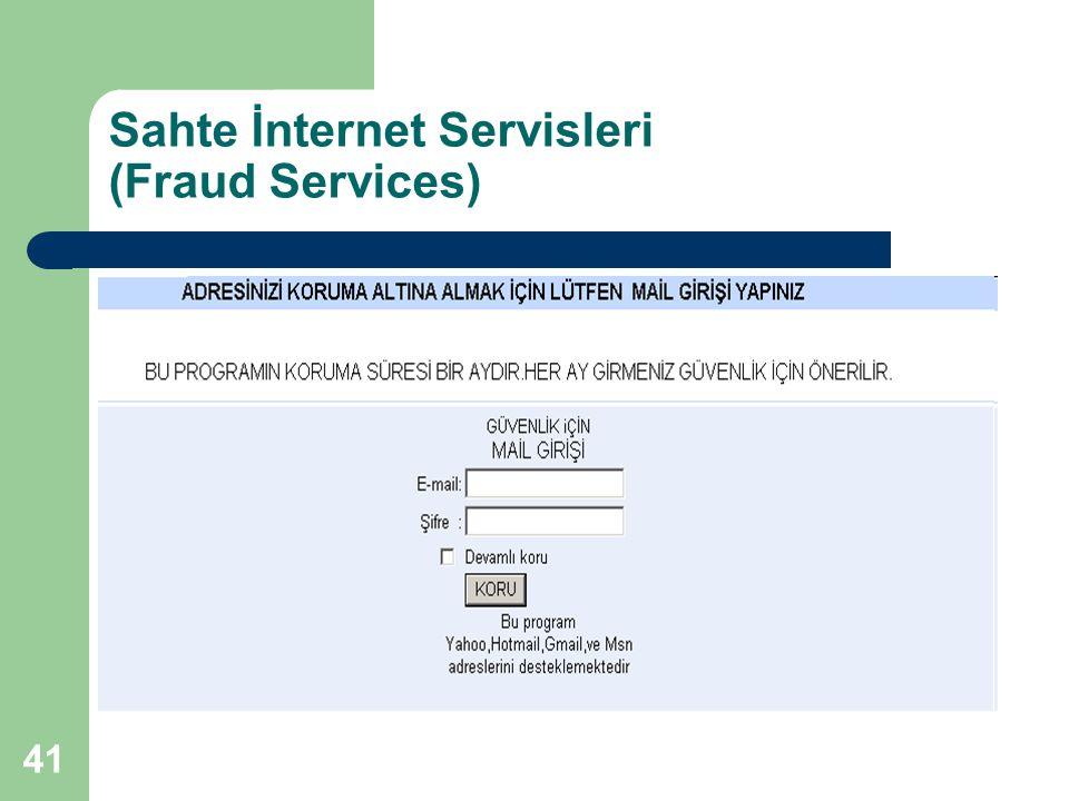 41 Sahte İnternet Servisleri (Fraud Services)