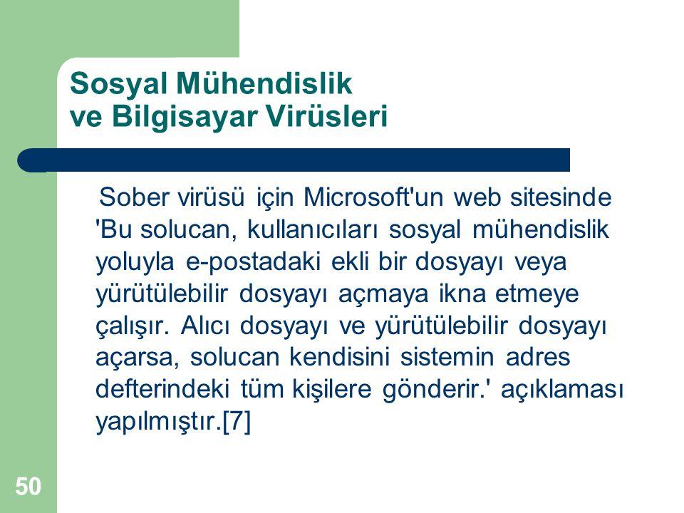 50 Sosyal Mühendislik ve Bilgisayar Virüsleri Sober virüsü için Microsoft'un web sitesinde 'Bu solucan, kullanıcıları sosyal mühendislik yoluyla e-pos