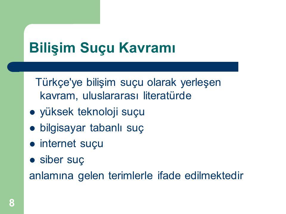 8 Bilişim Suçu Kavramı Türkçe'ye bilişim suçu olarak yerleşen kavram, uluslararası literatürde yüksek teknoloji suçu bilgisayar tabanlı suç internet s
