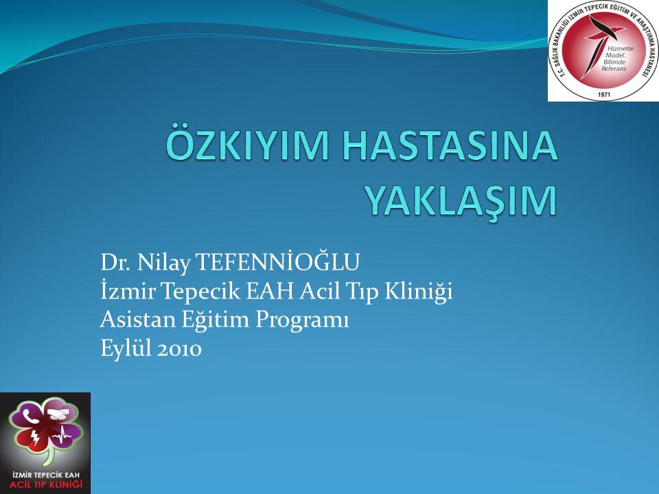 Dr. Nilay TEFENNİOĞLU İzmir Tepecik EAH Acil Tıp Kliniği Asistan Eğitim Programı Eylül 2010