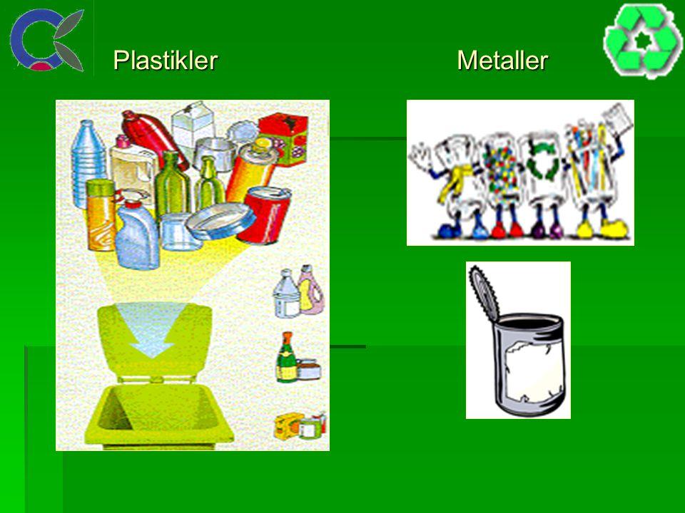 Plastikler Metaller Plastikler Metaller