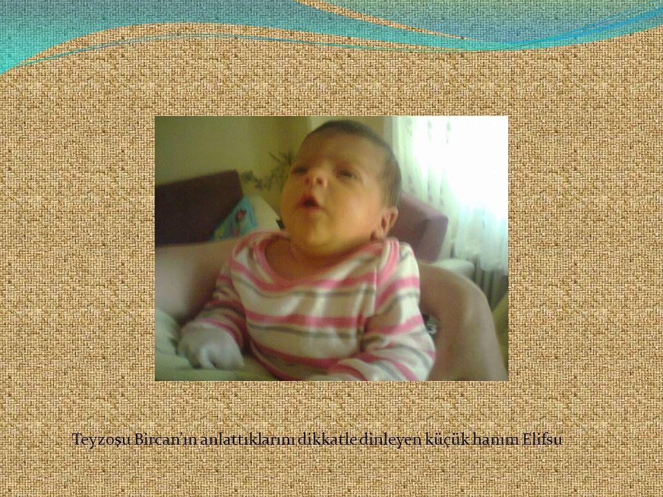Teyzoşu Bircan'ın anlattıklarını dikkatle dinleyen küçük hanım Elifsu