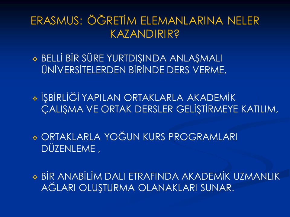 ERASMUS: ÖĞRETİM ELEMANLARINA NELER KAZANDIRIR.
