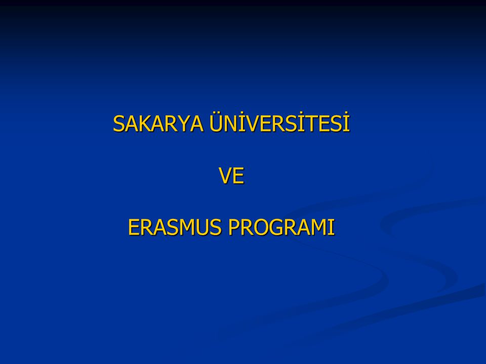 SAKARYA ÜNİVERSİTESİ VE ERASMUS PROGRAMI