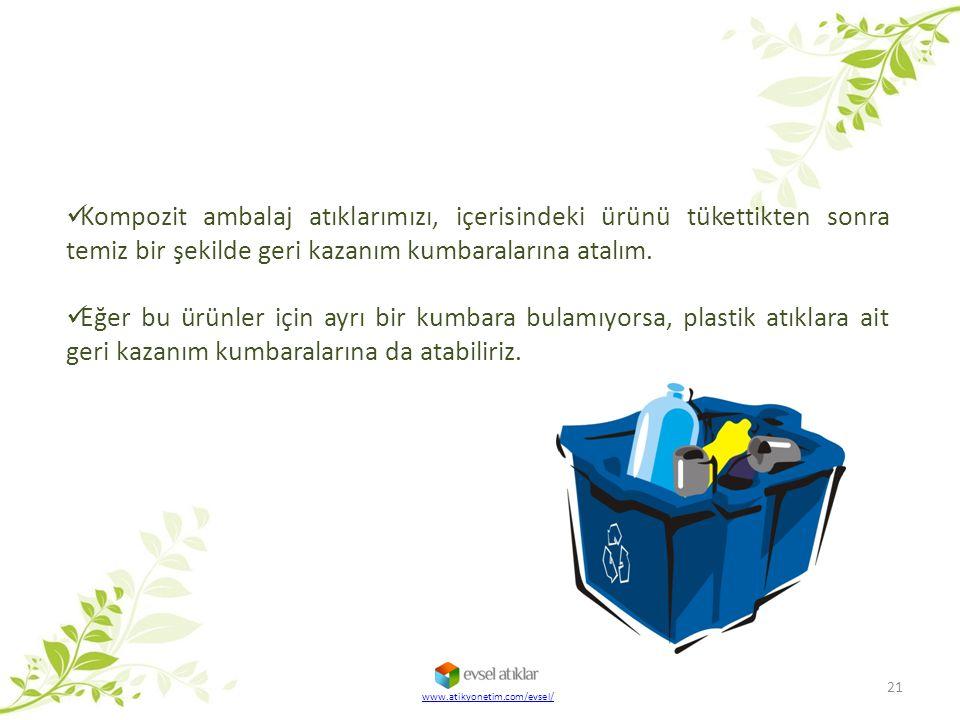 Kompozit ambalaj atıklarımızı, içerisindeki ürünü tükettikten sonra temiz bir şekilde geri kazanım kumbaralarına atalım. Eğer bu ürünler için ayrı bir