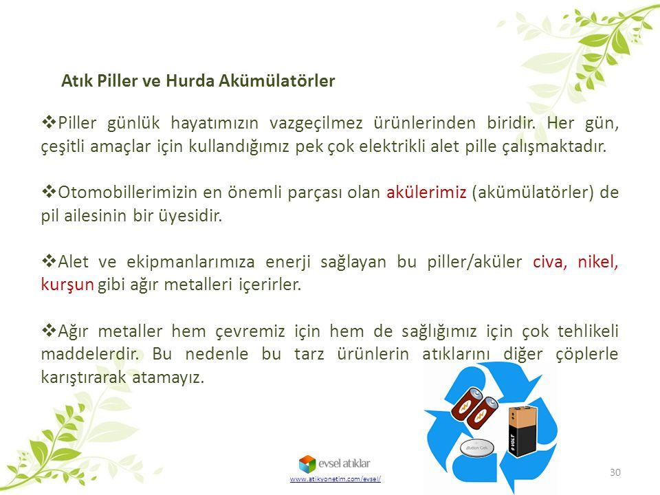 Atık Piller ve Hurda Akümülatörler  Piller günlük hayatımızın vazgeçilmez ürünlerinden biridir. Her gün, çeşitli amaçlar için kullandığımız pek çok e