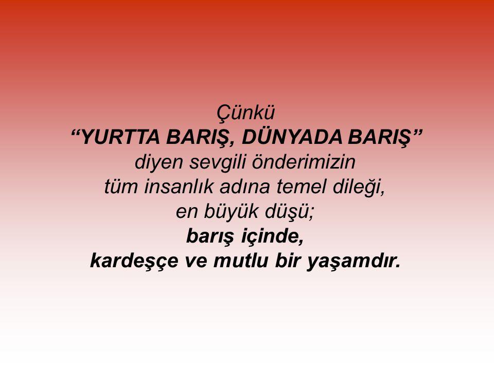 NE MUTLU TÜRK'ÜM DİYENE ! felsefesi, sömürgeci devletlerin karabasanıdır.