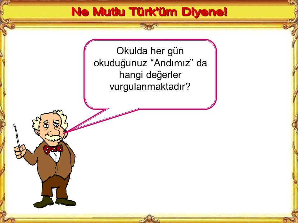 KAZANIMLAR 6.Atatürk'ün milliyetçilik ilkesinden yola çıkarak millî birlik ve beraberliğin önemine inanır. 7.Atatürk'ün