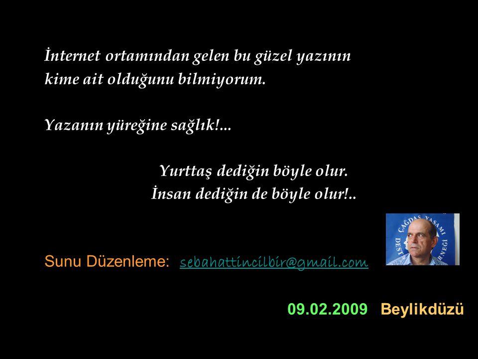 Biz, boğuk sesli bir adamın yaptığı saptırma bir filmle değil; Sayın Turgut ÖZAKMAN'ın Çılgın Türk ' ü olarak tanıdık!...