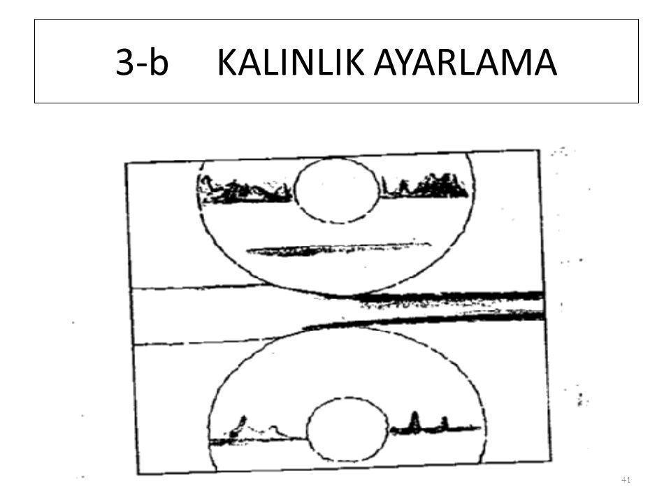 41 3-b KALINLIK AYARLAMA