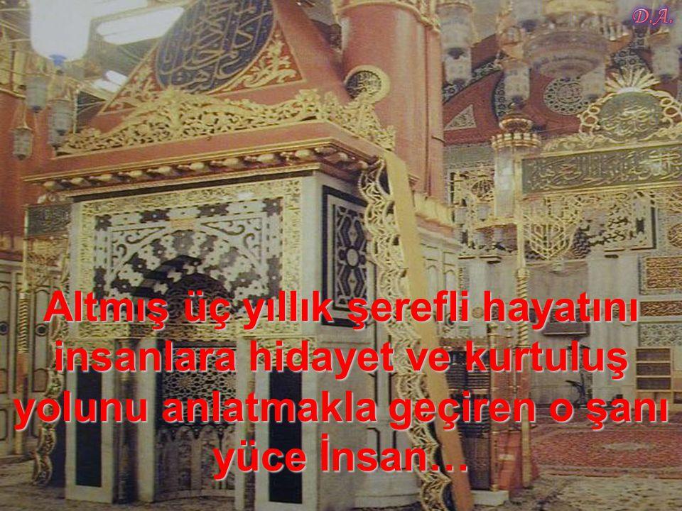 Ey Allah ın elçisi anam-babam sana feda olsun! Eğer defalarca Allah'ın adını kullanmasaydınız,…
