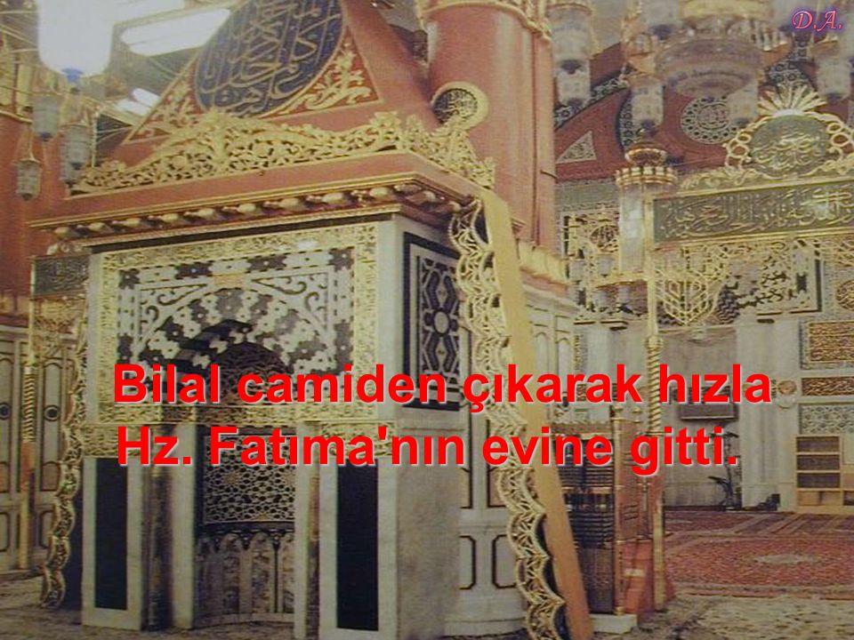 Ardından Hz. Bilal'e kızı Fatıma'nın evine vararak aynı kamçıyı alıp getirmesini söyledi.