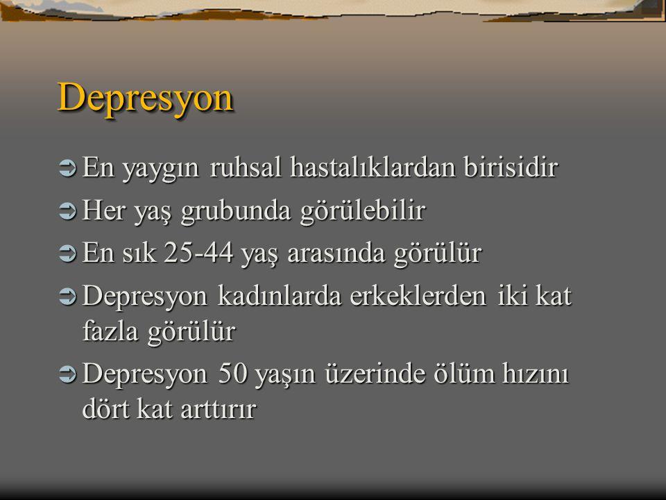 DepresyonDepresyon  En yaygın ruhsal hastalıklardan birisidir  Her yaş grubunda görülebilir  En sık 25-44 yaş arasında görülür  Depresyon kadınlar