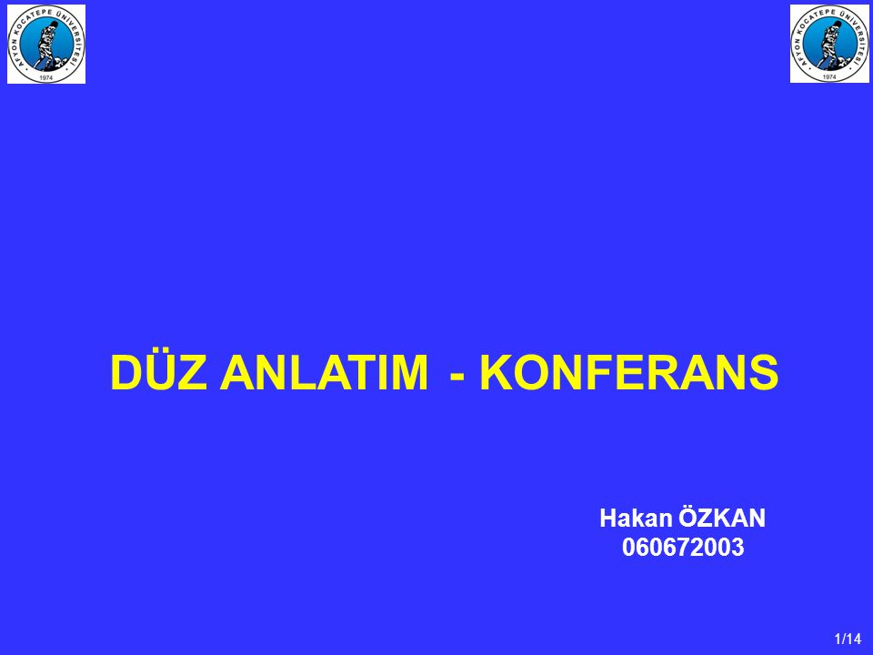 1/14 DÜZ ANLATIM - KONFERANS Hakan ÖZKAN 060672003