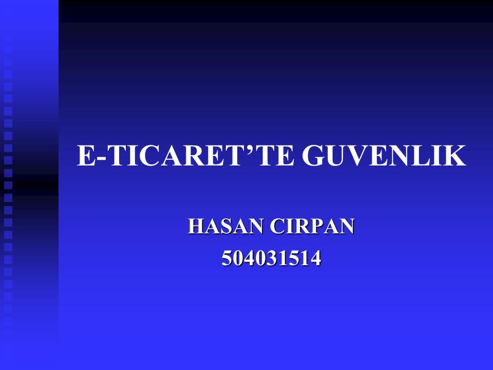 E-TICARET'TE GUVENLIK HASAN CIRPAN 504031514
