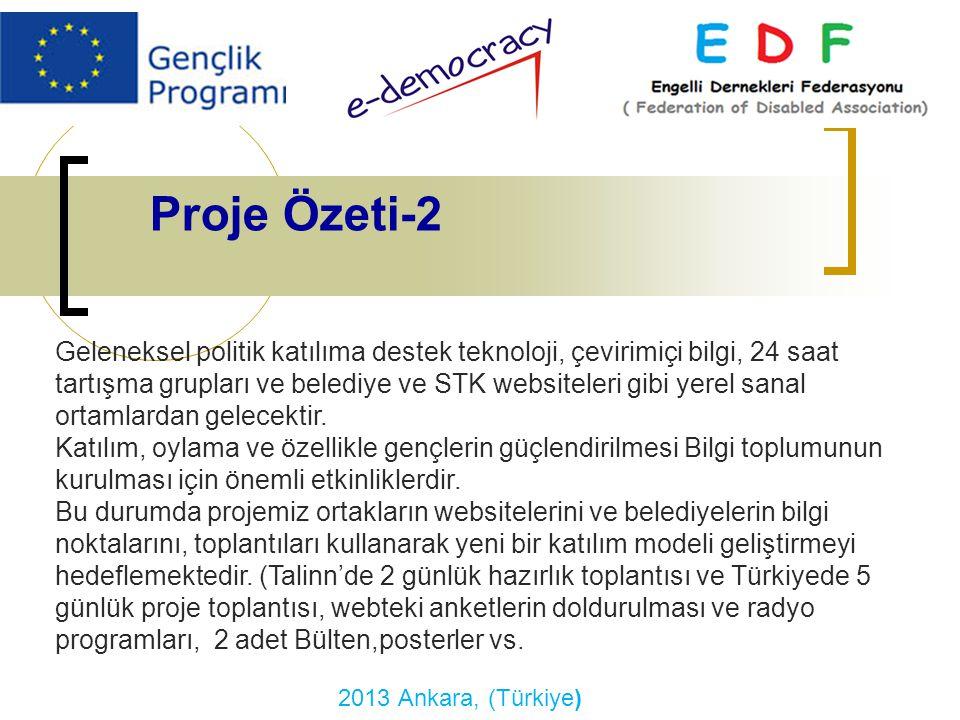 2013 Ankara, (Türkiye) Montpellier France Décembre 2008 Proje Özeti-2 Geleneksel politik katılıma destek teknoloji, çevirimiçi bilgi, 24 saat tartışma