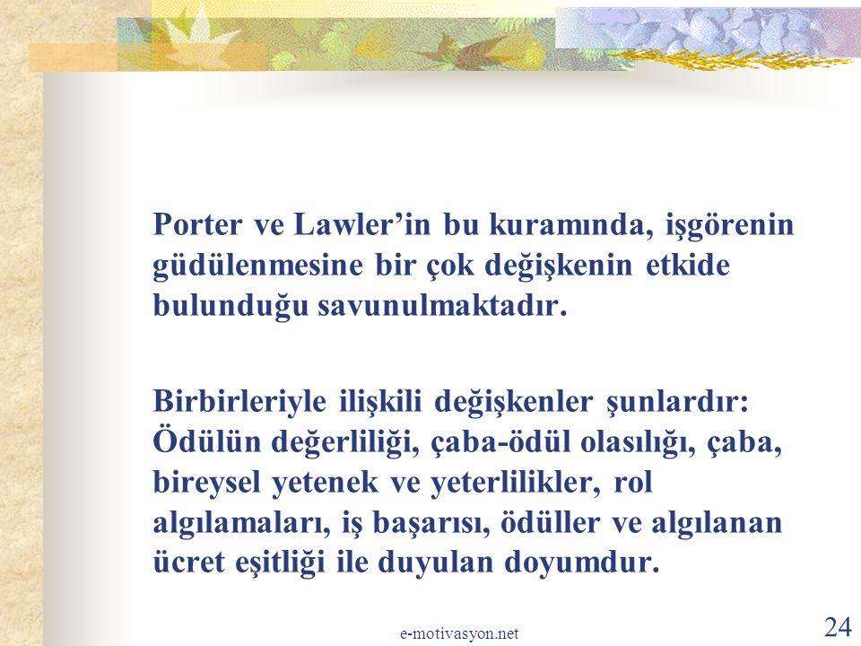 Porter ve Lawler'in bu kuramında, işgörenin güdülenmesine bir çok değişkenin etkide bulunduğu savunulmaktadır. Birbirleriyle ilişkili değişkenler şunl