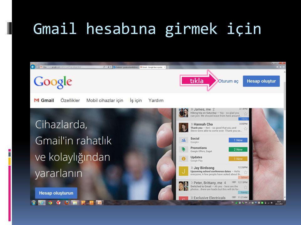 Gmail hesabına girmek için tıkla