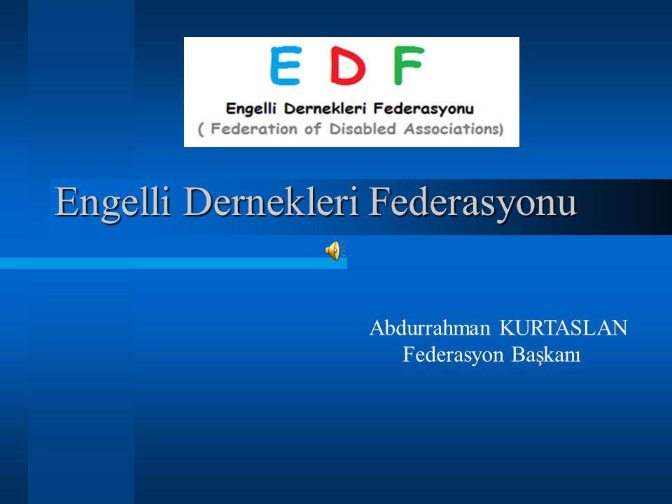 Engelli Dernekleri Federasyonu Abdurrahman KURTASLAN Federasyon Başkanı