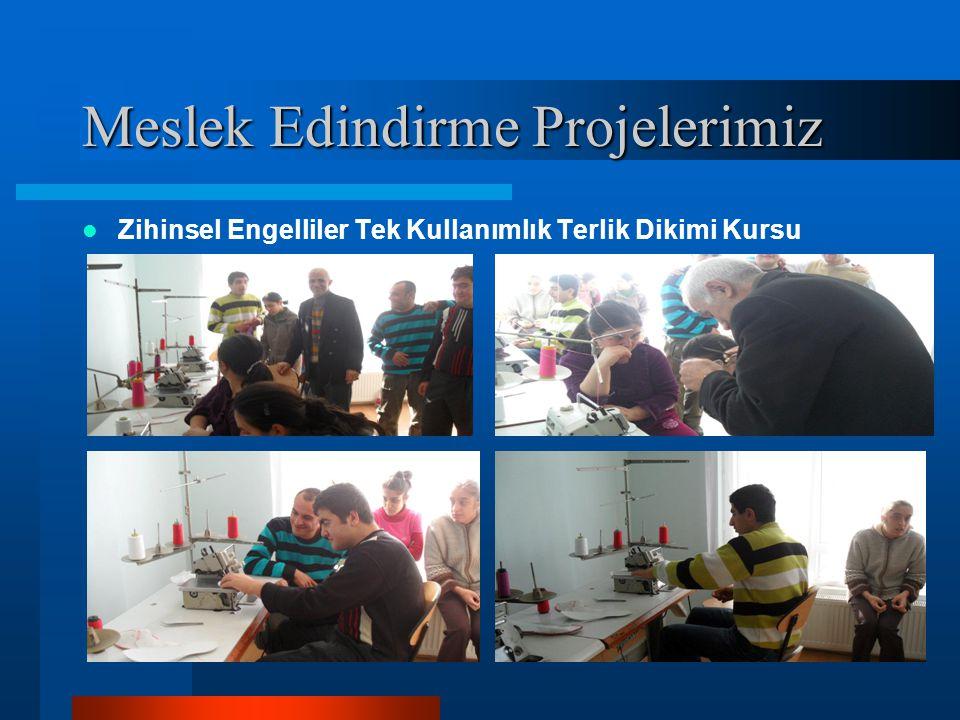 Meslek Edindirme Projelerimiz Zihinsel Engelliler Tek Kullanımlık Terlik Dikimi Kursu