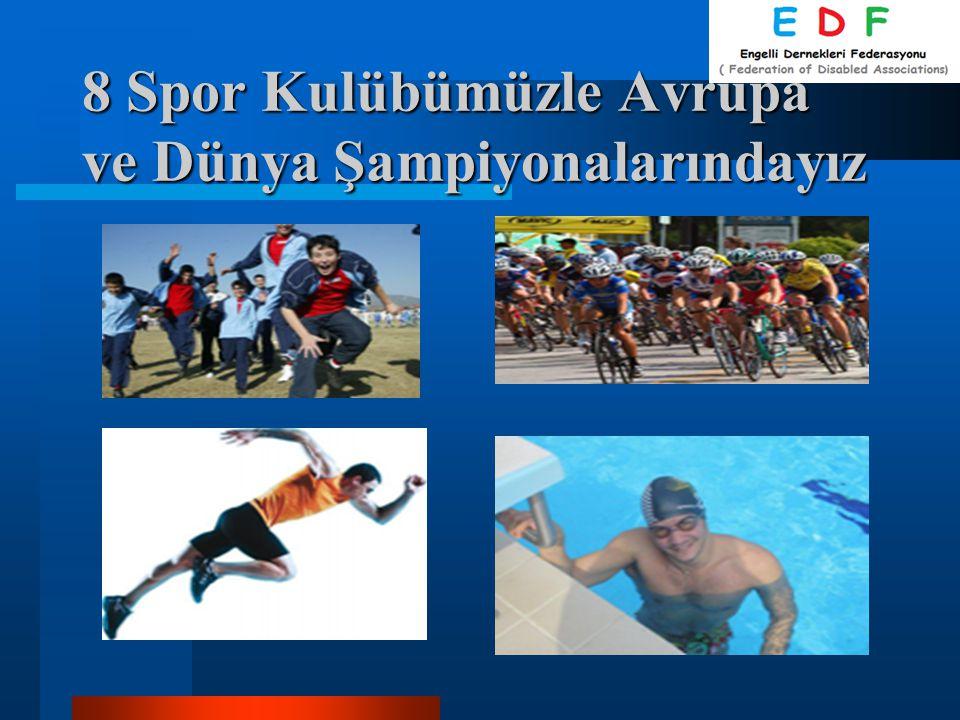 8 Spor Kulübümüzle Avrupa ve Dünya Şampiyonalarındayız