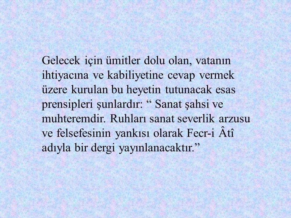 12 Mart nüshasında şu haber yer almaktadır: Günümüz gençlerinden bazı aydınlar genç üstat Faik Ali Bey'in edebi başkanlığında Fecr-i Âtî adıyla bir şi
