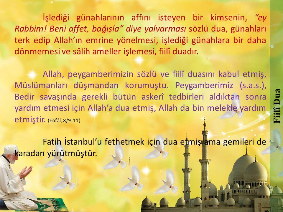 """İşlediği günahlarının affını isteyen bir kimsenin, """"ey Rabbim! Beni affet, bağışla"""" diye yalvarması sözlü dua, günahları terk edip Allah'ın emrine yön"""