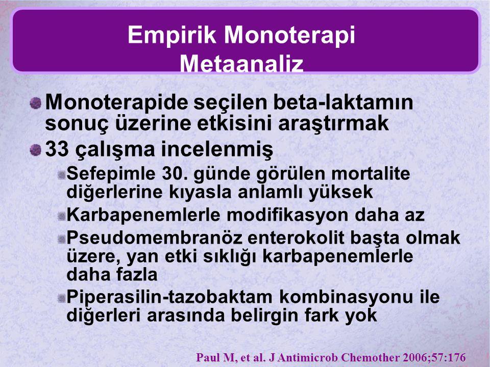 Empirik Monoterapi Metaanaliz Monoterapide seçilen beta-laktamın sonuç üzerine etkisini araştırmak 33 çalışma incelenmiş Sefepimle 30. günde görülen m
