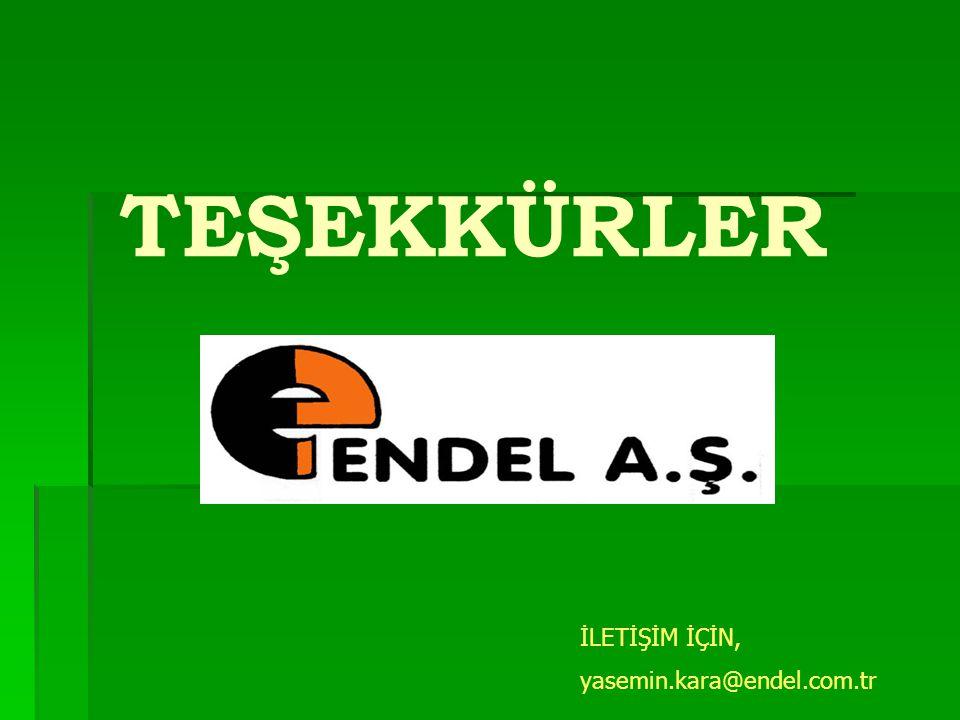 TEŞEKKÜRLER İLETİŞİM İÇİN, yasemin.kara@endel.com.tr