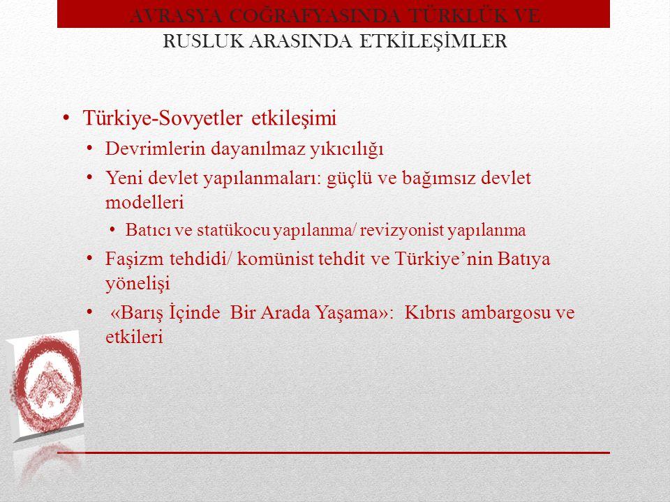Türkiye-Sovyetler etkileşimi Devrimlerin dayanılmaz yıkıcılığı Yeni devlet yapılanmaları: güçlü ve bağımsız devlet modelleri Batıcı ve statükocu yapıl