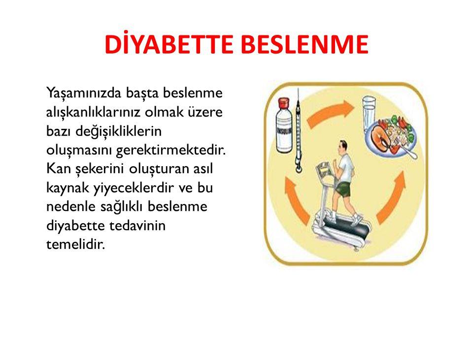 DİYABETTE BESLENME Gün içinde yemeniz gereken ö ğ ün sayısı diyabetinizin tipine, aldı ğ ınız medikal tedaviye, fiziksel aktivite düzeyinize ve o andaki kan şekeri düzeyinize ba ğ lı olarak de ğ işir.