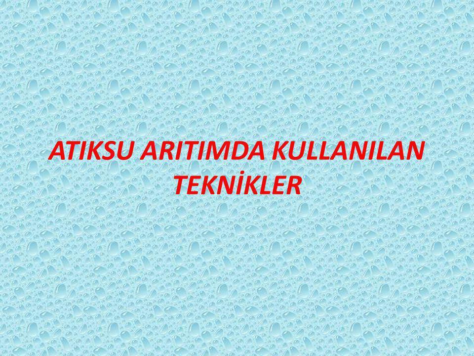 ATIKSU ARITIMDA KULLANILAN TEKNİKLER