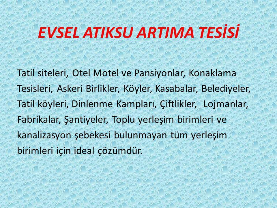 EVSEL ATIKSU ARTIMA TESİSİ Tatil siteleri, Otel Motel ve Pansiyonlar, Konaklama Tesisleri, Askeri Birlikler, Köyler, Kasabalar, Belediyeler, Tatil köy