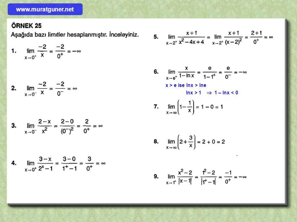 x > e ise lnx > lne lnx > 1  1 – lnx < 0 www.muratguner.net