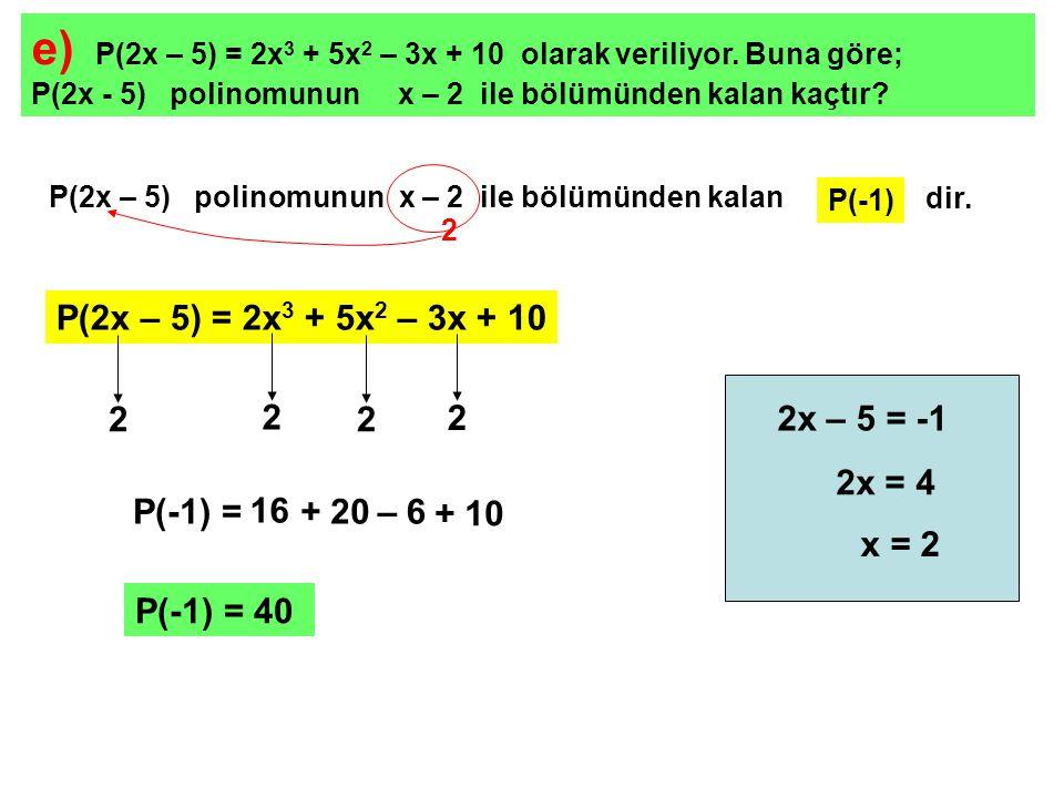 f) P(5x + 3) = 3x 2 – 3x + a olarak veriliyor.