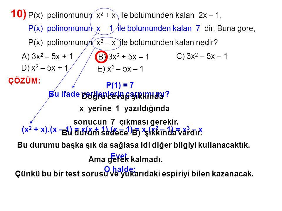 11) A) -20 B) -19 C) -18 D) -17 E) -16 olduğuna göre, P(x) polinomunun x 2 + 2x – 15 ile bölümünden kalan 4x + 3 P(x) polinomunun x + 5 bölümünden kalan kaçtır.