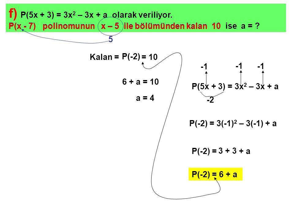 g) P(3x – 5) = 2x 3 – 3x + 5 ve Q(x – 3) = 5x + 7 olarak veriliyorlar.