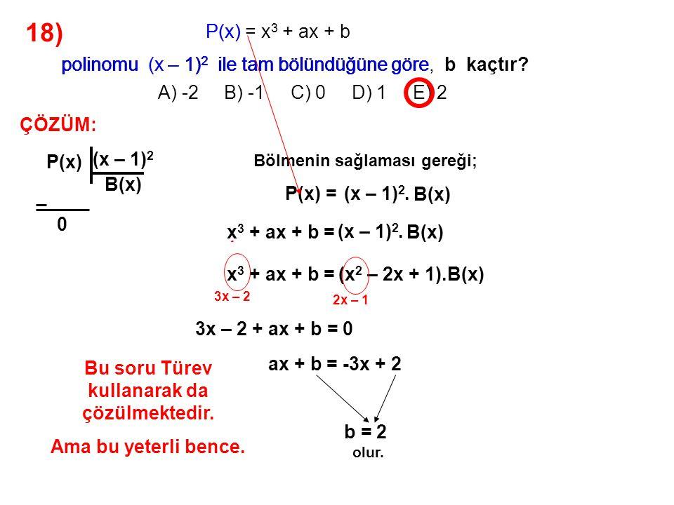 19) A) 2x – 3 B) 2x – 1 C) 2x + 1 D) x – 2 E) x + 1 P(x + 2) + P(x) = 4x + 6 olduğuna göre, P(x) polinomu aşağıdakilerden hangisidir.