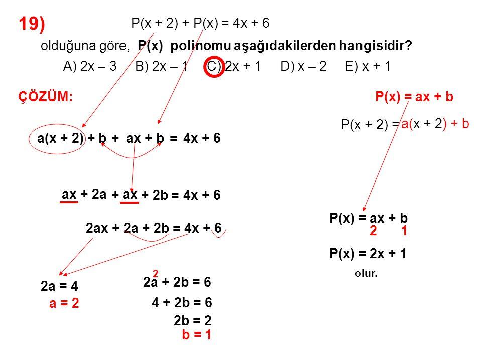 20) a 4 + 4 a 2 + 2a + 2 ifadesinin en sade şekli aşağıdakilerden hangisidir.