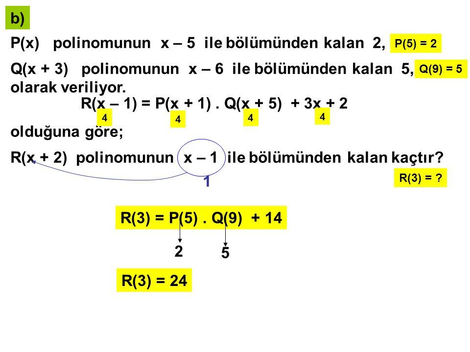 c) (x – 1).P(x) = x 2 + 3x – a olarak veriliyor.