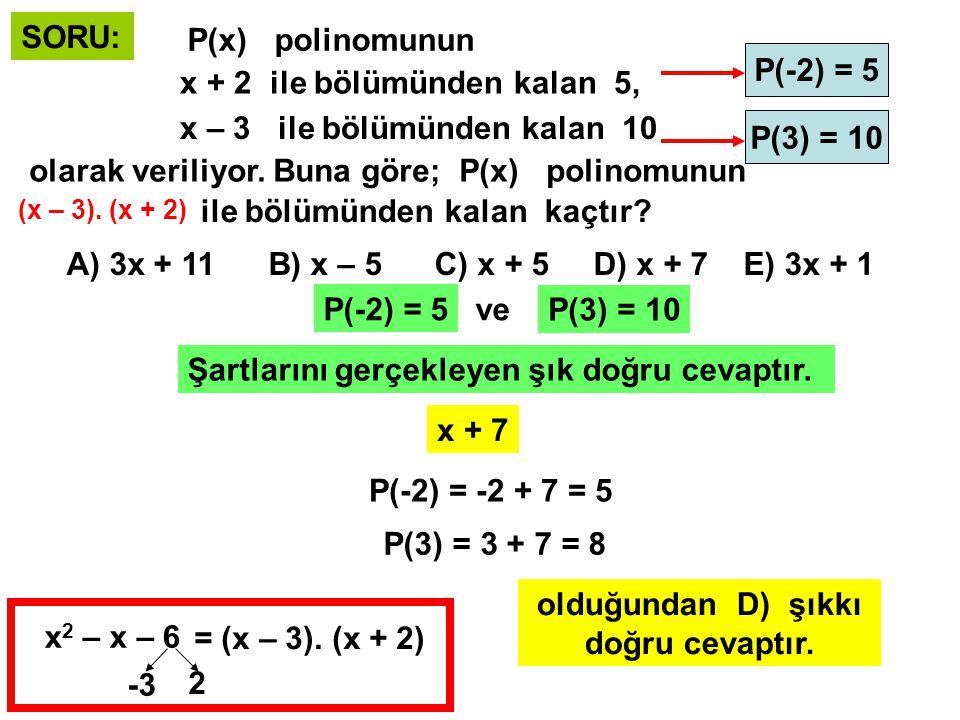 SORU: P(x) polinomunun x ile bölümünden kalan 1, x – 1 ile bölümünden kalan 3, x – 3 ile bölümünden kalan 13 olarak veriliyor.
