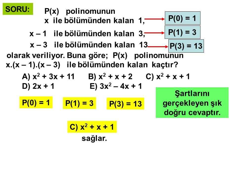 SORU: a)P(3x – 5) = 2x 3 – 3x + 5 olarak veriliyor.