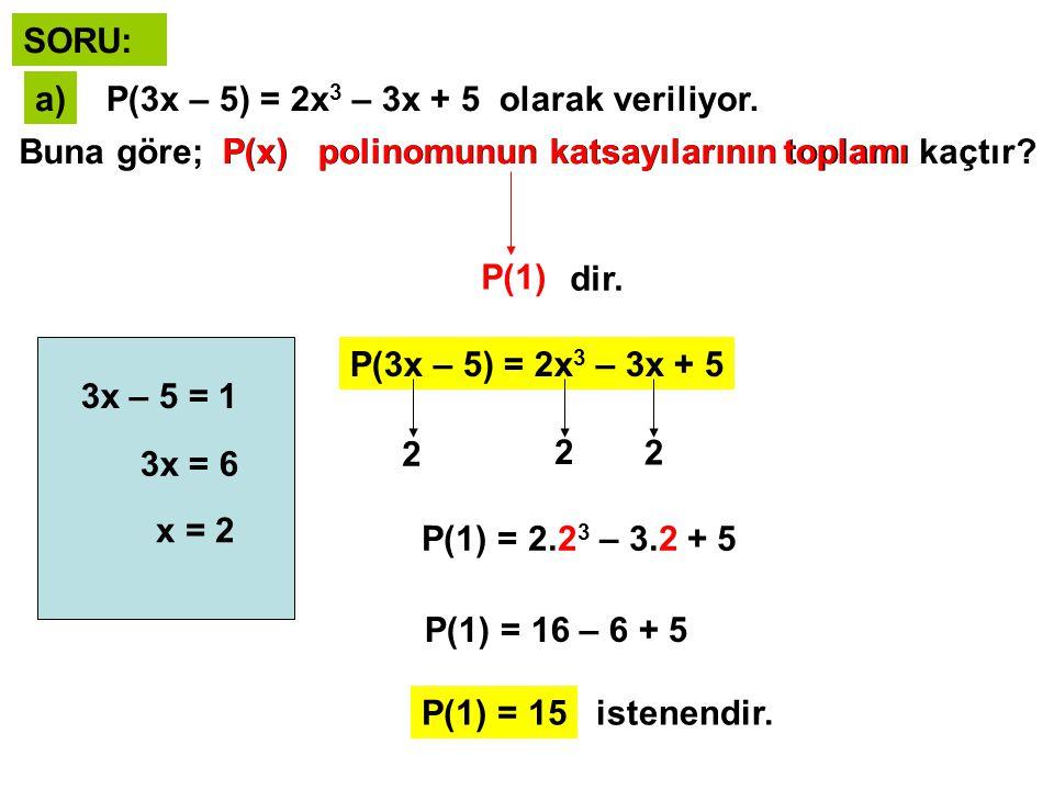 b)P(3x + 2) = x 3 – 3x 2 + 5x + 1 olarak veriliyor.