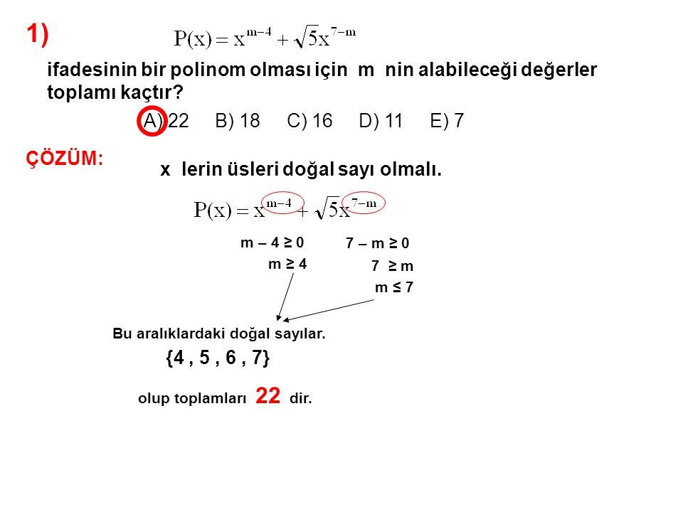 2) A) 1 B) 2 C) 4 D) 5 E) 6 P(x) = ax 2 + 2x 2 + (4 – b)x + a + b polinomu sabit polinom olduğuna göre,a + b toplamı kaçtır.